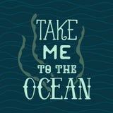Αφίσα τυπογραφίας με το φύκι και τα κύματα Με πάρτε στον ωκεανό ελεύθερη απεικόνιση δικαιώματος