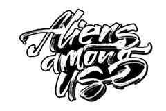 Αλλοδαποί μεταξύ μας Σύγχρονη εγγραφή χεριών καλλιγραφίας για την τυπωμένη ύλη Serigraphy ελεύθερη απεικόνιση δικαιώματος