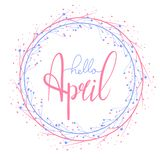 Γειά σου συρμένη χέρι εγγραφή Απριλίου με το στρογγυλό κλάδο Στρογγυλή ευχετήρια κάρτα διανυσματική απεικόνιση