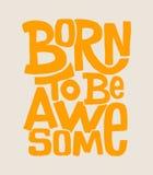 Γεννημένος να είναι τρομερή εγγραφή σχεδίων χεριών, σχέδιο μπλουζών Στοκ φωτογραφία με δικαίωμα ελεύθερης χρήσης