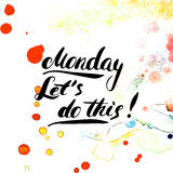 Δευτέρα Κάνετε αυτό! Χρωματισμένη χέρι καλλιγραφία μελανιού μανδρών βουρτσών Εμπνευσμένο κινητήριο απόσπασμα Στοκ φωτογραφία με δικαίωμα ελεύθερης χρήσης
