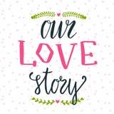 Διανυσματική απεικόνιση της φράσης εγγραφής χεριών Η ιστορία αγάπης μας Μπορέστε να χρησιμοποιηθείτε για τη χαριτωμένη κάρτα δώρω Στοκ Φωτογραφίες