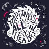 Διανυσματική απεικόνιση του ενθαρρυντικού αποσπάσματος εγγραφής χεριών - η ευτυχία είναι όλη στο κεφάλι σας Όλες οι επιστολές είν απεικόνιση αποθεμάτων