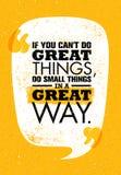 Εάν μπορείτε ` τ να κάνετε τα μεγάλα πράγματα, κάνετε τα μικρά πράγματα με έναν μεγάλο τρόπο Ενθαρρυντικό δημιουργικό απόσπασμα κ Στοκ Εικόνες