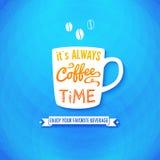 Είναι πάντα χρόνος καφέ. Αφίσα με τα φλυτζάνια καφέ σε ένα φωτεινό CH Στοκ Φωτογραφίες