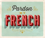 Εκλεκτής ποιότητας κάρτα ιδιωματισμού ύφους - συγχώρηση τα γαλλικά μου απεικόνιση αποθεμάτων