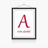 Εκφράσεις ABC οινοπνεύματος στο πλαίσιο που κρεμιέται στον τοίχο - μια επιστολή είναι για το οινόπνευμα στοκ εικόνες