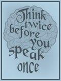 Σκεφτείτε δύο φορές προτού να μιλήσετε μιά φορά Στοκ Εικόνες