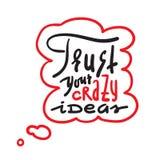 Εμπιστευθείτε τις τρελλές ιδέες σας - απλές εμπνεύστε και κινητήριο απόσπασμα Συρμένη χέρι όμορφη εγγραφή Τυπωμένη ύλη για την εμ διανυσματική απεικόνιση