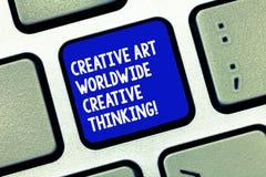 Εννοιολογικό χέρι που γράφει παρουσιάζοντας δημιουργική τέχνη παγκοσμίως δημιουργική σκέψη Επιχειρησιακή φωτογραφία που επιδεικνύ στοκ εικόνες