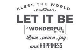 Ευλογήστε τον κόσμο Το αφήστε να είναι ένας θαυμάσιος κόσμος με την αγάπη, την ειρήνη, τη χαρά και την ευτυχία διανυσματική απεικόνιση