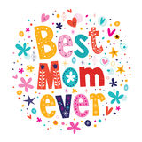 Ευτυχές χέρι καρτών ημέρας μητέρων - γίνοντη αναδρομική τυπογραφία καλύτερο Mom πάντα Στοκ Εικόνες