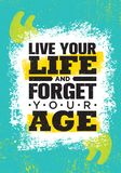 Ζήστε η ζωή σας και ξεχάστε την ηλικία σας Πρότυπο αφισών αποσπάσματος κινήτρου έμπνευσης δημιουργικό Διανυσματική τυπογραφία Στοκ Εικόνες
