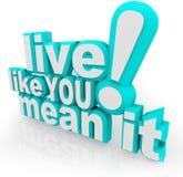 Ζήστε όπως σας το σημαίνει τρισδιάστατο ρητό λέξεων Στοκ Φωτογραφία