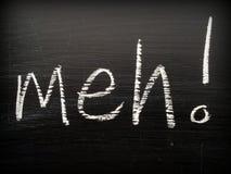 Η λέξη Meh σε έναν πίνακα Στοκ Εικόνες