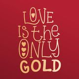 Η αγάπη είναι ο μόνος χρυσός Πολύχρωμες ρομαντικές επιστολές βαλεντίνος ημέρας s εγγραφή Στοκ εικόνα με δικαίωμα ελεύθερης χρήσης