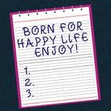 Η εννοιολογική παρουσίαση γραψίματος χεριών γεννημένη για την ευτυχισμένη ζωή απολαμβάνει Νεογέννητη ευτυχία μωρών κειμένων επιχε στοκ εικόνα