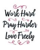 Η εργασία σκληρή προσεύχεται τη σκληρότερη αγάπη ελεύθερα Ελεύθερη απεικόνιση δικαιώματος