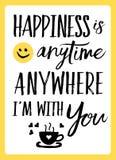 Η ευτυχία είναι οποτεδήποτε οπουδήποτε Ι ` μ με σας απεικόνιση αποθεμάτων