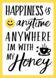 Η ευτυχία είναι οποτεδήποτε οπουδήποτε Ι ` μ με το μέλι μου απεικόνιση αποθεμάτων