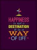 Η ευτυχία δεν είναι ένας προορισμός Είναι ένας τρόπος της ζωής Δημιουργική κινήτρου έννοια αφισών αποσπάσματος διανυσματική ελεύθερη απεικόνιση δικαιώματος