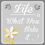 Η ζωή είναι αυτό που της κάνετε Στοκ Εικόνα