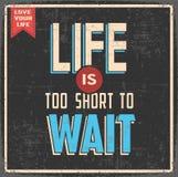 Η ζωή είναι πάρα πολύ σύντομη για να περιμένει Στοκ Εικόνες