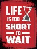 Η ζωή είναι πάρα πολύ σύντομη για να περιμένει Στοκ Εικόνα