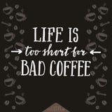 Η ζωή είναι πάρα πολύ σύντομη για την κακή αφίσα καφέ Στοκ Εικόνα