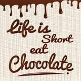 Η ζωή είναι σύντομη τρώει τη σοκολάτα Στοκ Εικόνα
