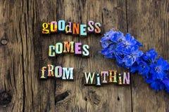 Η καλοσύνη έρχεται από μέσα από σας φροντίδα τιμιότητας στοκ φωτογραφία με δικαίωμα ελεύθερης χρήσης