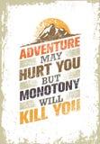 Η περιπέτεια μπορεί να σας βλάψει, αλλά Monotony θα σας σκοτώσει Πρότυπο αποσπάσματος κινήτρου έμπνευσης δημιουργικό Στοκ Εικόνα
