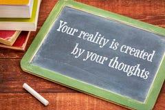 Η πραγματικότητά σας δημιουργείται από τις σκέψεις σας Στοκ φωτογραφία με δικαίωμα ελεύθερης χρήσης