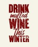 Θερμαμένο ποτό κρασί αυτός ο χειμώνας Θερμαμένη αφίσα ύφους grunge κρασιού τυπογραφική εκλεκτής ποιότητας αναδρομικό διάνυσμα απε απεικόνιση αποθεμάτων