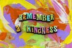 Θυμηθείτε η καλοσύνη πίστης φιλανθρωπίας βοήθειας ότι ευγένειας δεν ξεχνά ποτέ στοκ εικόνες με δικαίωμα ελεύθερης χρήσης