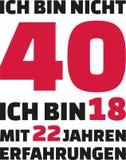 Ι ` μ όχι 40, Ι ` μ 18 με 22 έτη εμπειρίας - 40α γενέθλια γερμανικά ελεύθερη απεικόνιση δικαιώματος