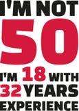 Ι ` μ όχι 50, Ι ` μ 18 με 32 έτη εμπειρίας - 50α γενέθλια διανυσματική απεικόνιση