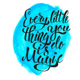 Κάθε μικρό Thing You Do Is Magic Συρμένη η χέρι εγγραφή απομονώνει ελεύθερη απεικόνιση δικαιώματος