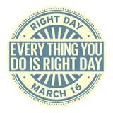 Κάθε πράγμα που κάνετε είναι σωστή ημέρα Στοκ Φωτογραφίες