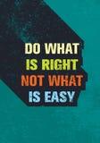 Κάνετε τι είναι σωστός όχι τι είναι εύκολο απόσπασμα κινήτρου Δημιουργική διανυσματική έννοια αφισών τυπογραφίας Στοκ φωτογραφίες με δικαίωμα ελεύθερης χρήσης