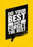 Κάνετε το καλύτερό σας και ξεχάστε το δημιουργικό απόσπασμα κινήτρου αθλητισμού και ικανότητας έμπνευσης υπολοίπου Στοκ Εικόνα
