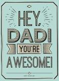 Κάρτα ημέρας πατέρων, Hey, μπαμπάς Είστε τρομεροί Σχέδιο αφισών με το μοντέρνο κείμενο διανυσματική κάρτα δώρων για τον πατέρα Ημ Στοκ εικόνες με δικαίωμα ελεύθερης χρήσης