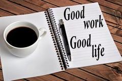 Καλή λέξη καλής ζωής εργασίας στοκ φωτογραφίες