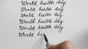 Καλλιγραφία και ημέρας παγκόσμιας υγείας Όγδοη γραμμή Τοπ όψη απόθεμα βίντεο