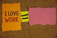 Κείμενο Ι γραψίματος λέξης εργασία αγάπης Επιχειρησιακή έννοια για για να είναι ευτυχής ότι ικανοποιημένος με την εργασία κάνει π Στοκ Εικόνες