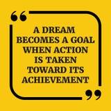 Κινητήριο απόσπασμα Ένα όνειρο γίνεται ένας στόχος όταν η δράση είναι ληφθε'ν τ Στοκ εικόνες με δικαίωμα ελεύθερης χρήσης