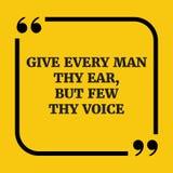Κινητήριο απόσπασμα Δώστε σε κάθε άτομο το αυτί δικος σου, αλλά σε λίγα η φωνή δική σου Στοκ Εικόνες