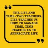 Κινητήριο απόσπασμα Η ζωή και ο χρόνος - δύο δάσκαλοι Ζωή teache Στοκ φωτογραφία με δικαίωμα ελεύθερης χρήσης