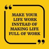Κινητήριο απόσπασμα Κάνετε την εργασία ζωής σας αντί της παραγωγής της ζωής fu Στοκ φωτογραφία με δικαίωμα ελεύθερης χρήσης