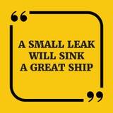 Κινητήριο απόσπασμα Μια μικρή διαρροή θα βυθίσει ένα μεγάλο σκάφος Στοκ φωτογραφίες με δικαίωμα ελεύθερης χρήσης